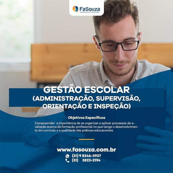 Faculdade FaSouza - GESTÃO ESCOLAR (ADMINISTRAÇÃO, SUPERVISÃO, ORIENTAÇÃO E INSPEÇÃO)